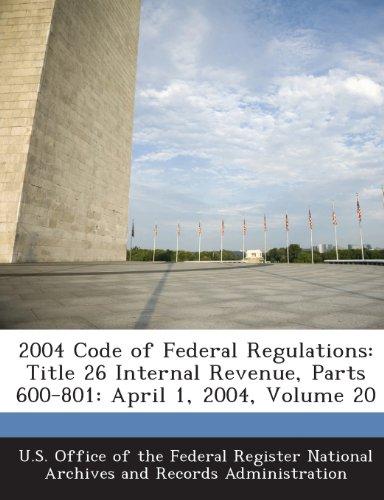 2004 Code of Federal Regulations: Title 26 Internal Revenue, Parts 600-801: April 1, 2004, Volume 20