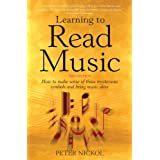 Learning To Read Music 3e: How to Make Sense of Those Mysterious Symbols and Bring Music Aliveby Peter Nickol