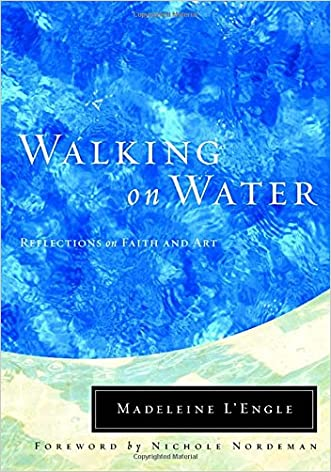 Walking on Water: Reflections on Faith and Art (Wheaton Literary Series) written by Madeleine L%27Engle