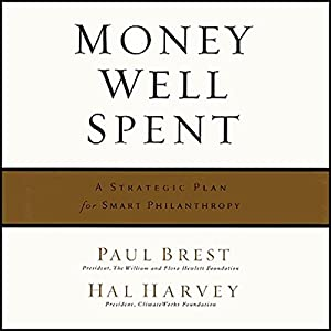 Money Well Spent : A Strategic Plan for Smart Philanthropy Audiobook