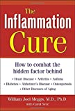 img - for The Inflammation Cure : How to Combat the Hidden Factor Behind Heart Disease, Arthritis, Asthma, Diabetes, & Other Diseases by Meggs, William Joel, Svec, Carol (2003) Hardcover book / textbook / text book