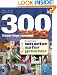 300 Home-Improvement Tips for Working...