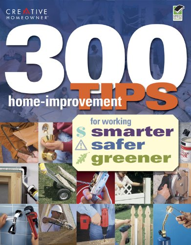 300 Home-Improvement Tips for Working Smarter, Safer, Greener (English and English Edition)