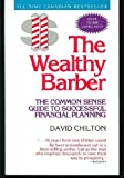 The Wealthy Barber: The Common Sense Guide to Successful Financial Planning (0773753184) by David Chilton