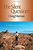 Silent Question : A Spiritual Odyssey