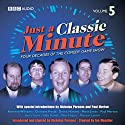 Just a Classic Minute, Volume 5 (       UNABRIDGED) by BBC Audiobooks Narrated by Nicholas Parsons, Paul Merton