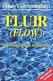 Fluir / Flow: Una Psicologia De La Felicidad / The Psychology of Optima Experience