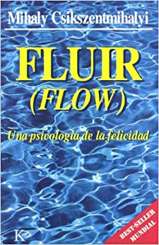Fluir (Flow). Una PsicologíA De La Felicidad descarga pdf epub mobi fb2