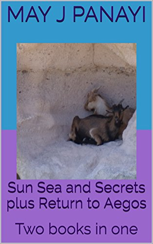 Book: Sun Sea and Secrets plus Return to Aegos - Two books in one by May J. Panayi