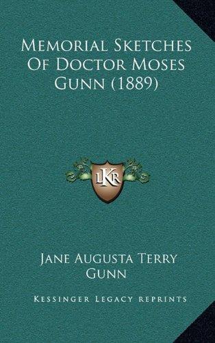 Memorial Sketches of Doctor Moses Gunn (1889)