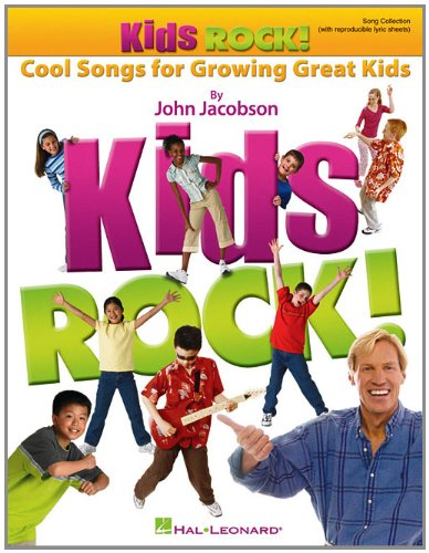 Kids Rock! - Cool Songs for Growing Great Kids: Song Collection (With Reproducible Lyric Sheets)