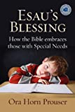 Esaus Blessing: How the Bible Embraces Those with Special Needs