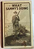 img - for What Sammy's doing: Being a pictorial sketch of the soldier's life book / textbook / text book