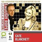 Enough Rope with Andrew Denton: Cate Blanchett Radio/TV von Andrew Denton Gesprochen von: Cate Blanchett