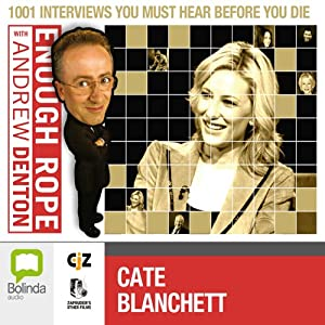 Enough Rope with Andrew Denton: Cate Blanchett Radio/TV Program