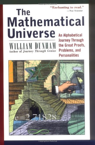 The Mathematical Universe: An Alphabetical Journey Through the Great Proofs, Problems and Personalities (Mathematics)