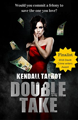 Jackson Rich is to lose the love of his life. To buy his terminally ill wife Candice more time, he'll try just about anything. Including robbing a bank…  From bestselling, award winning author Kendall Talbot comes a fresh, fast-paced cocktail of a heist, DOUBLE TAKE