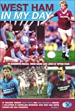 img - for West Ham United: v. 2: In My Day: Exclusive Interviews with Ex-Players on What Playing for the Hammers Was Really Like book / textbook / text book