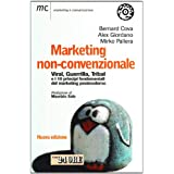 Marketing non-convenzionale. Viral, guerrilla, tribal e i 10 principi fondamentali del marketing postmodernodi Bernard Cova
