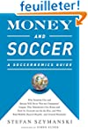 Money and Soccer: A Soccernomics Guid...