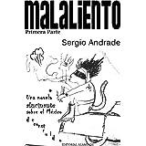 MALALIENTO (Primera Parte) (Spanish Edition) ~ Sergio Andrade