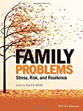 Family Problems: Stress, Risk, and Resilience