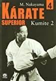 Karate Superiro / Superior Karate: Kumite 2 (Spanish Edition) (8479025484) by Nakayama, Masatoshi