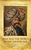 img - for Iran and the World in the Safavid Age book / textbook / text book
