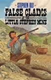 False Claims at the Little Stephen Mine (The Legend of Stuart Brannon, Book 2) (0891076425) by Stephen Bly