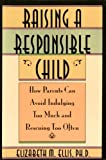 img - for Raising a Responsible Child book / textbook / text book