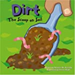 Dirt: The Scoop on Soil (Amazing Scie...