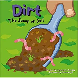 Dirt: The Scoop on Soil (Amazing Science (Picture Window))