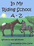 In My Riding School A to Z