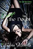 img - for Escape the Doubt (Shifting) (Volume 1) book / textbook / text book