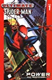 Ultimate Spider-Man Volume 1: Power and Responsibility: Power and Responsibility v. 1 Bill Jemas