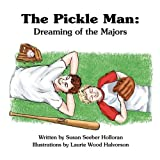 The Pickle Man: Dreaming of the Majors