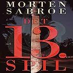 Det 13. Spil | Morten Sabroe