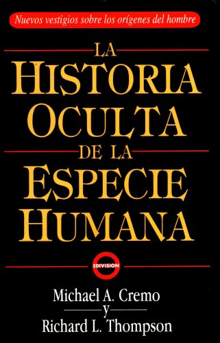 La Historia Oculta De La Especie Humana  (The Hidden History of the Human Race in Spanish)