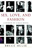 Sex, Love, plus Fashion: A Memoir of the Male Model