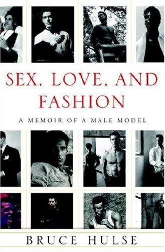 Sex, Love, and Fashion: A Memoir of a Male Model