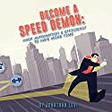 Become a Speed Demon: Productivity Tricks to Have More Time Hörbuch von Jonathan Levi Gesprochen von: Sean Lenhart