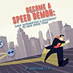 Become a Speed Demon: Productivity Tricks to Have More Time | Jonathan Levi