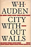City Without Walls and Other Poems (0394403223) by Auden, W. H.