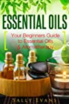 Essential Oils: Beginners Guide to Es...