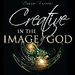 Creative in the Image of God | David Baroni