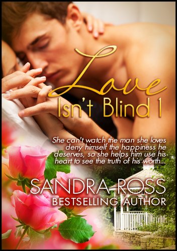 Love Isn't Blind 1 by Sandra Ross