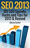 Search Engine Optimization Hacks for 2014: (Over Three Hundred 300+ SEO Secrets,Hacks, and Tips for 2014 & Beyond): Over Three Hundred SEO Secrets,Hacks, and Tips for 2014 & Beyond