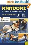 Randori lernen und unterrichten: Ein...