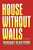 img - for House Without Walls book / textbook / text book