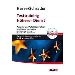 Hesse/Schrader: Testtraining Höherer Dienst: Auswahl- und Aufstiegsverfahren im Öffentlichen Diens